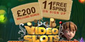 Free £200 and 11 Free Video Slots Spins